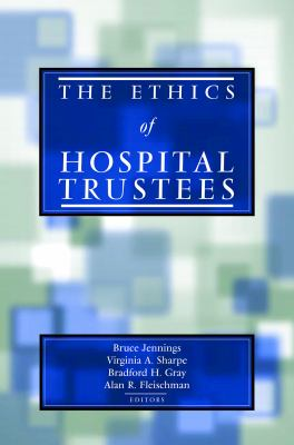 The Ethics of Hospital Trustees 9781589010154