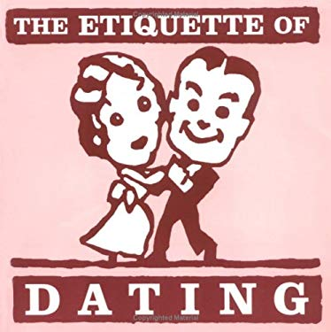 The Etiquette of Dating 9781586852085