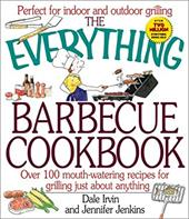 The Everything Barbecue Cookbook: Over 100 Mouth-Watering Recipes for Grilling Just about Everything 7141706