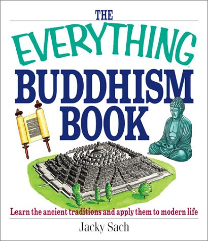The Everything Buddhism Book Everything Buddhism Book: Learn the Ancient Traditions and Apply Them to Modern Life Learn the Ancient Traditions and App 9781580628846