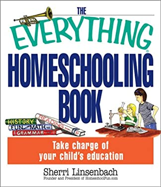 The Everything Homeschooling Book 9781580628686