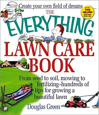The Everything Lawn Care Book 9781580624879