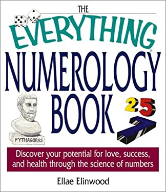 The Everything Numerology Book: Discover Your Potential for Love, Success, and Health Through the Science of Numbers 9781580627009