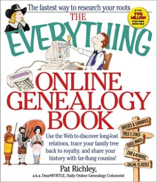 The Everything Online Genealogy Book: Use the Web to Discover Long-Lost Relations, Trace Your Family Tree Back to Royalty, and Share Your History with 9781580624022