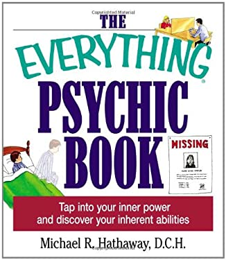 The Everything Psychic Book: Tap Into Your Inner Power and Discover Your Inherent Abilities 9781580629690