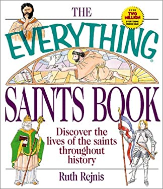 Everything® Saints Book : Discover the Lives of the Saints Throughout History