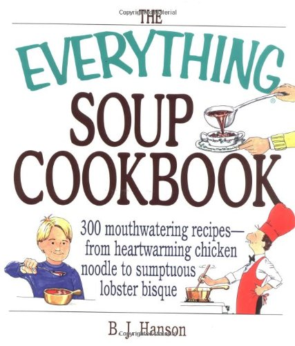 The Everything Soup Cookbook 9781580625562