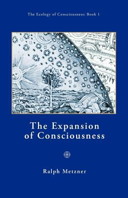 The Expansion of Consciousness 9781587901478