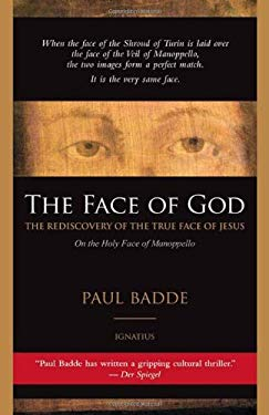 The Face of God: The Rediscovery of the True Face of Jesus 9781586175153
