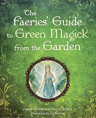 The Faerie's Guide to Green Magick from the Garden 9781587613548