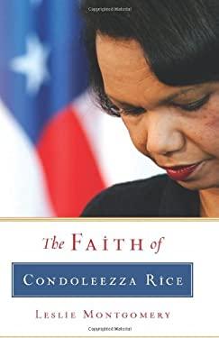 The Faith of Condoleezza Rice 9781581347999