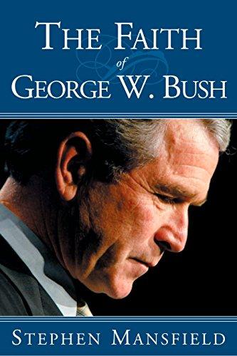 The Faith of George W. Bush 9781585423781
