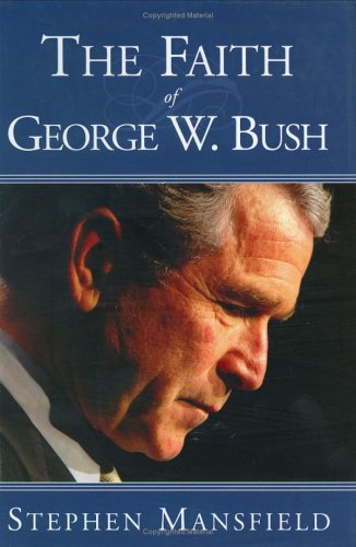 The Faith of George W. Bush 9781585423095
