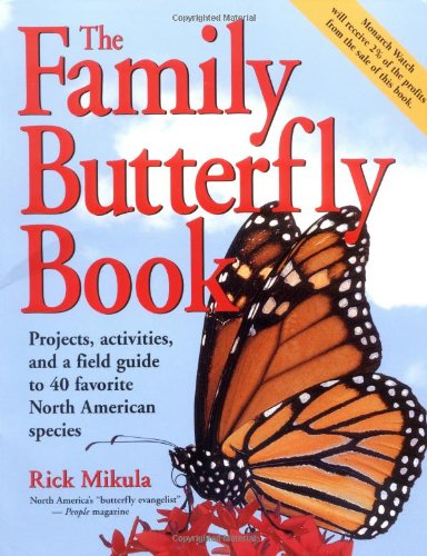 The Family Butterfly Book: Projects, Activities, and a Field Guide to 40 Favorite North American Species 9781580172929