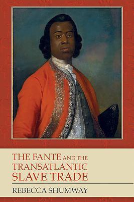 The Fante and the Transatlantic Slave Trade 9781580463911