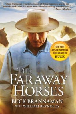 The Faraway Horses: The Adventures and Wisdom of One of America's Most Renowned Horsemen 9781585748631
