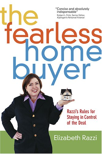 The Fearless Home Buyer: Razzi's Rules for Staying in Control of the Deal 9781584794394