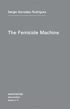 The Femicide Machine 9781584351108