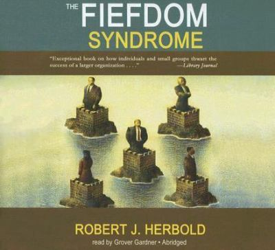 The Fiefdom Syndrome 9781589269316