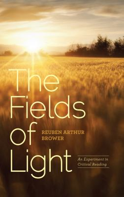 The Fields of Light: An Experiment in Critical Reading 9781589880818