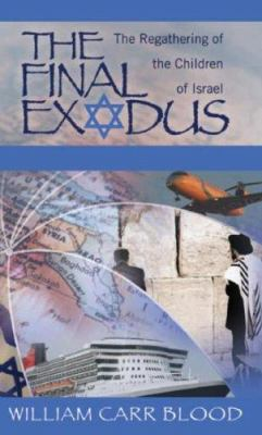 The Final Exodus: The Regathering of the Children of Isarel Is God's Plan for the Last Days. 9781581580846