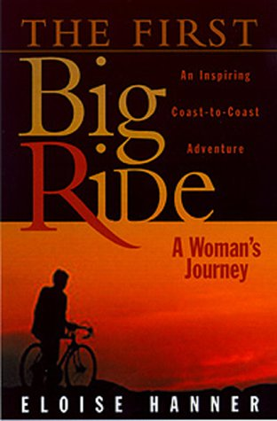 First Big Ride: A Woman's Journey 9781581821444