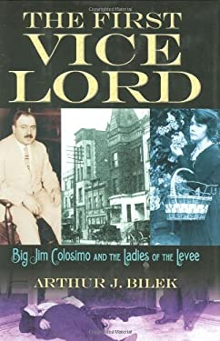 The First Vice Lord: Big Jim Colosemo and the Ladies of the Levee 9781581826395