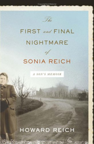 The First and Final Nightmare of Sonia Reich: A Son's Memoir 9781586483623