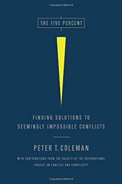 The Five Percent: Finding Solutions to Seemingly Impossible Conflicts 9781586489212