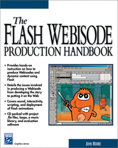 The Flash Webisode Production Handbook [With CDROM] 9781584500872
