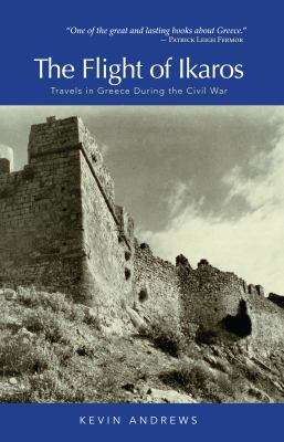 The Flight of Ikaros: Travels in Greece During the Civil War 9781589880641