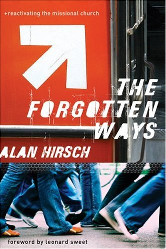 The Forgotten Ways: Reactivating the Missional Church 9781587431647