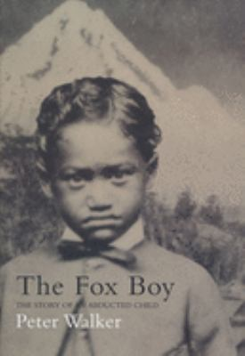 The Fox Boy: The Story of an Abducted Child 9781582342191
