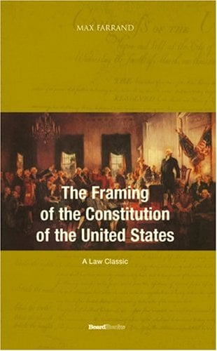 The Framing of the Constitution of the United States
