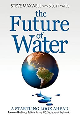 The Future of Water: A Startling Look Ahead 9781583218099