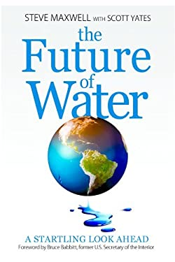The Future of Water: A Startling Look Ahead 9781583218914