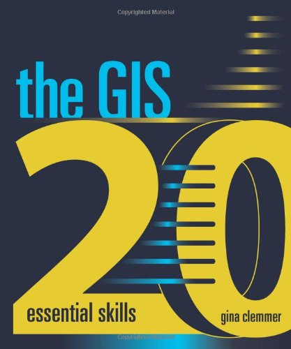 The GIS 20: Essential Skills [With CDROM] 9781589482562