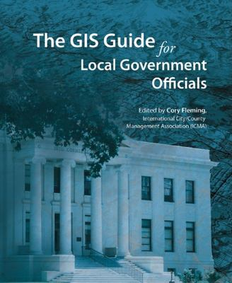 The GIS Guide for Local Government Officials 9781589481411