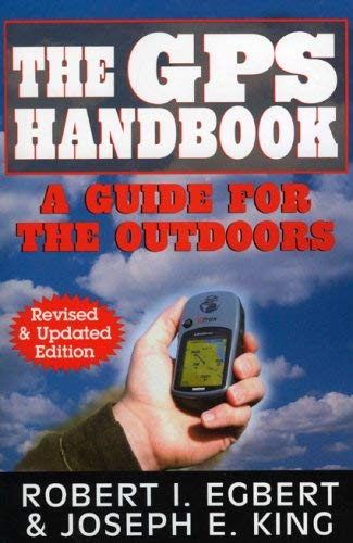The GPS Handbook: A Guide for the Outdoors 9781580801492
