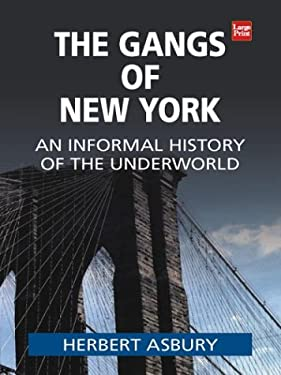 The Gangs of New York 9781587244636