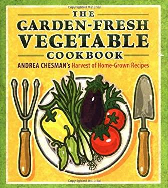 The Garden-Fresh Vegetable Cookbook 9781580175340