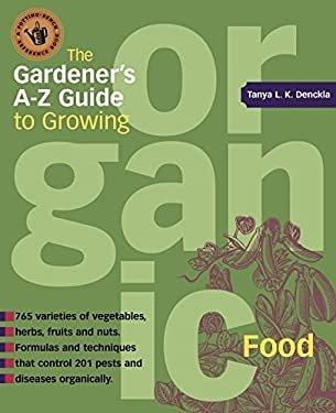 The Gardener's A-Z Guide to Growing Organic Food 9781580173704
