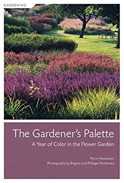 The Gardener's Palette: A Year of Color in the Flower Garden 9781584796442