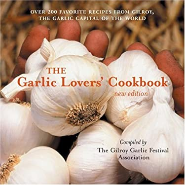 The Garlic Lovers' Cookbook 9781587611292
