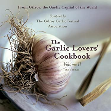 The Garlic Lovers' Cookbook Volume II 9781587612374