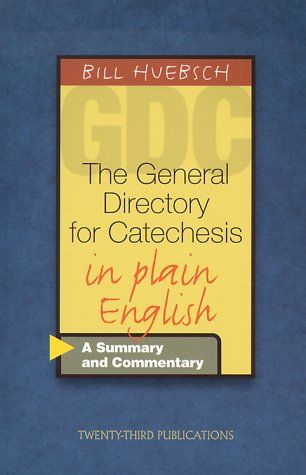 The General Directory for Catechesis in Plain English: A Summary and Commentary 9781585951338
