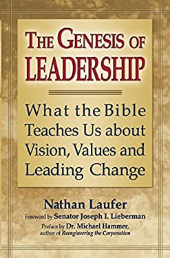 The Genesis of Leadership: What the Bible Teaches Us about Visions, Values and Leading Change 9781580233521
