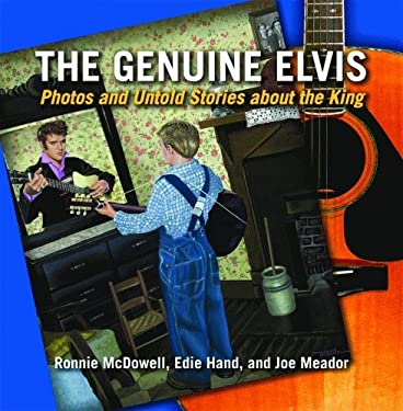 The Genuine Elvis: Photos and Untold Stories about the King 9781589806955
