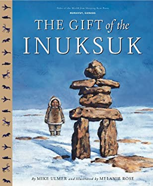 The Gift of the Inuksuk 9781585362141