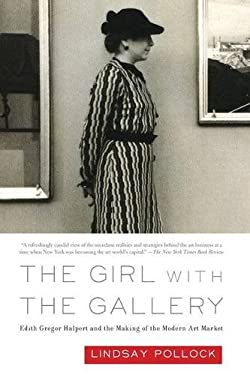 The Girl with the Gallery: Edith Gregor Halpert and the Making of the Modern Art Market 9781586485122